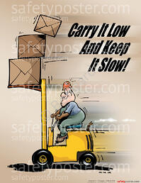 Carry-It-Low-And-Keep-It-Slow_Forklift-Safety-Poster_P0612-I__53515__25047__69690.1415055168.1280.1280